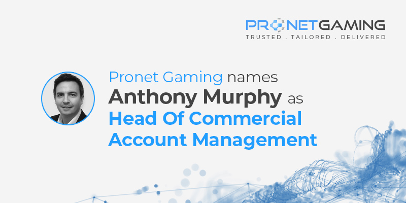 Pronet Gaming names Anthony Murphy as Head of Commercial Account Management. Headshot of Anthony Murphy to the left of text with Pronet Gaming logo in top right corner
