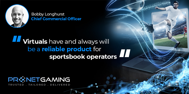 """CCO Bobby Longhurst headshot in top left corner. Pronet Gaming logo in bottom left. Quote from iNTERGAMINGi article is """"Virtuals have and always will be a reliable product for sportsbook operators."""""""