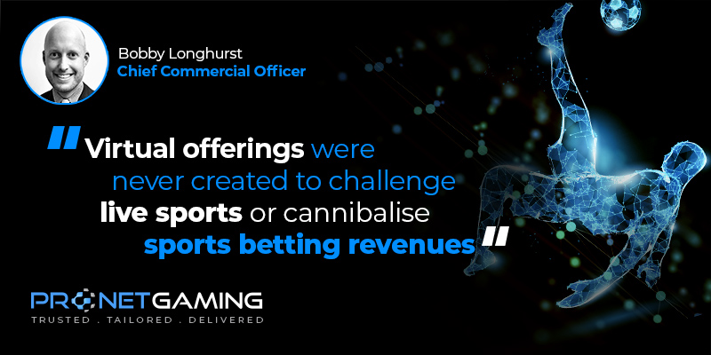 """CCO Bobby Longhurst headshot in top left corner. Pronet Gaming logo in bottom left. Quote from iGB article is """"Virtual offerings were never created to challenge live sports or cannibalise sports betting revenues"""""""