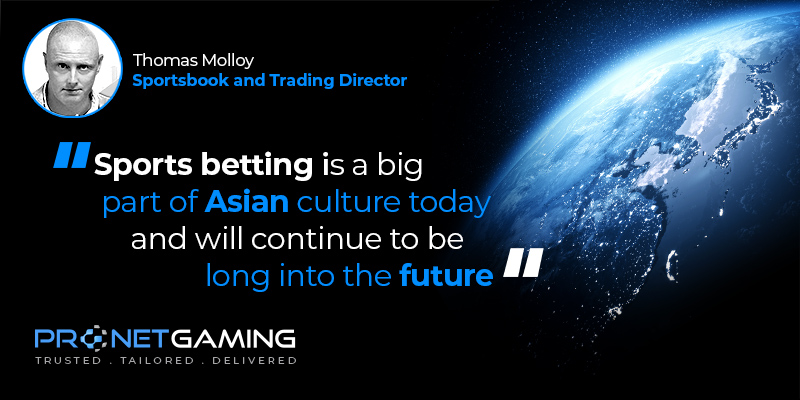 """Sportsbook and Trading Director Tommy Molloy headshot in top left corner. Pronet Gaming logo in bottom left. Quote from Asia Gaming Brief article is """"Sports betting is a big part of Asian culture today and will continue to be long into the future"""""""