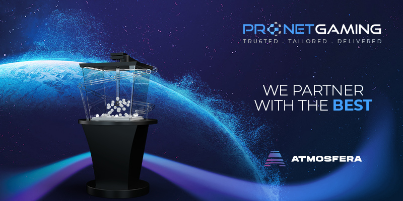 """Pronet Gaming logo in top right corner. """"We partner with the best"""". ATMOSFERA logo bottom right corner. Lottery ball machine to the left of text."""