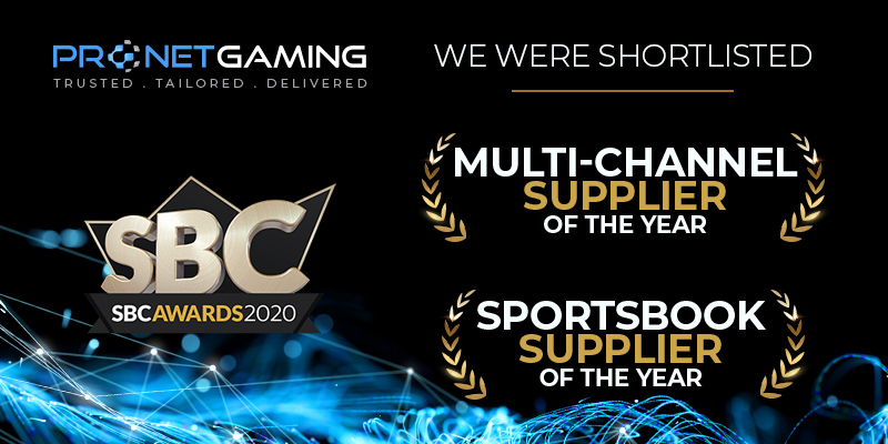 Pronet Gaming shortlisted for two SBC awards 2020. SBC award and Multi-channel Supplier of the Year and Sportsbook Supplier of the Year categories highlighted