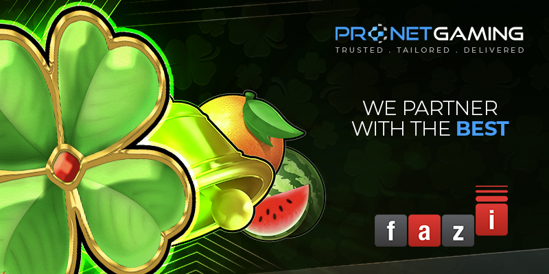"""Pronet Gaming logo in top right corner. """"We partner with the best"""". Fazi logo bottom right corner. Four leaf clover, bell and fruit assets from Fazi games to the left of text"""