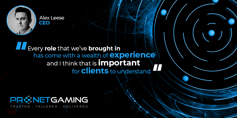 """CEO Alex Leese headshot in top left corner. Pronet Gaming logo in bottom left. Quote from interview with Zona de Azar is """"Every role that we've brought in has come with a wealth of experience and I think that is important for clients to understand"""""""