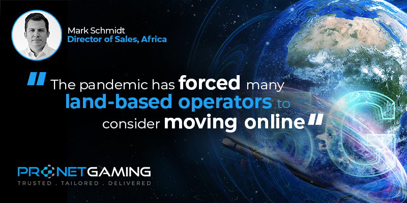 """Director of Sales - Africa Mark Schmidt headshot in top left corner. Pronet Gaming logo in bottom left. Quote from Gambling Insider article is """"The pandemic has forced many land-based operators to consider moving online"""""""