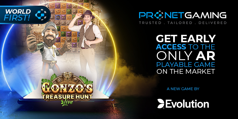 """Pronet Gaming logo in top right corner. Evolution logo at bottom right. """"Get early access to the only AR playable game on the market"""". Image of cartoon man next to real man in Indiana Jones clothes promoting Gonzo's Treasure Hunt Live"""