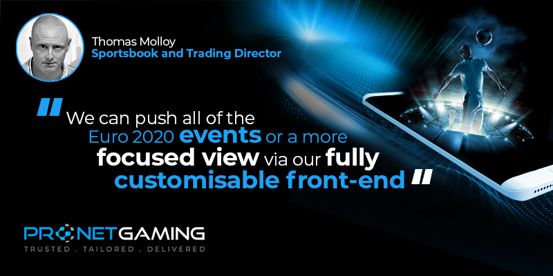 """Sportsbook and Trading Director Tommy Molloy headshot in top left corner. Pronet Gaming logo in bottom left. Quote from SBC article is """"We can push all of the Euro 2020 events of a more focused view via our fully customisable front-end"""""""