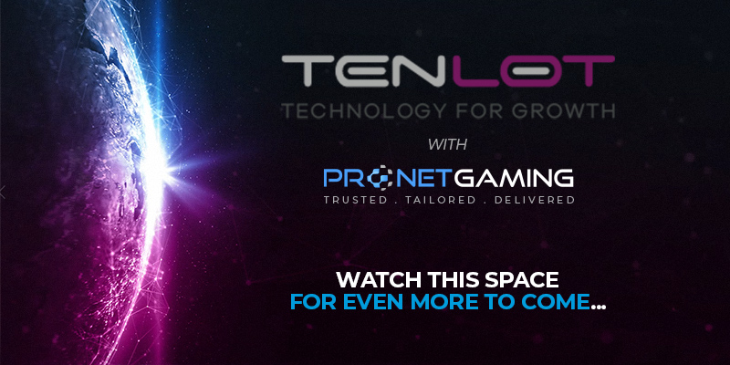 """TENLOT logo in top right corner with Pronet Gaming logo underneath. """"Watch this space for even more to come..."""". Globe to the left of text merging Pronet Gaming blue and Tenlot purple on the horizon"""