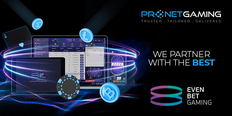 """Pronet Gaming logo in top right corner. Statement is """"We partner with the best"""". EvenBet Gaming logo in bottom right corner. Artwork has their software on iphones and tablets and there is an orb of casino chips around them"""